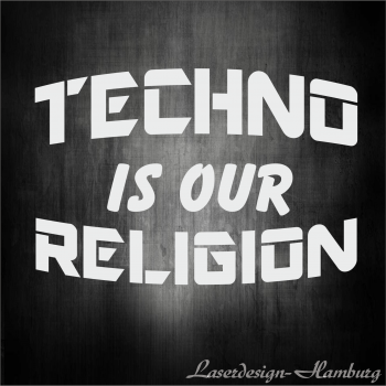 TECHNO is our RELIGION