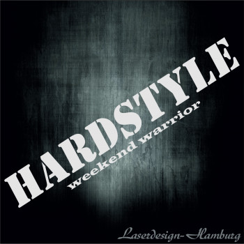 Hardstyle Weekend Worrior