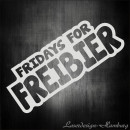 FRIDAYS FOR FREIBIER